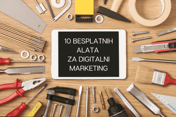 10 najboljih besplatnih alata za digitalni marketing